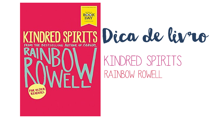 Dica de livro: Kindred Spirits, Rainbow Rowell