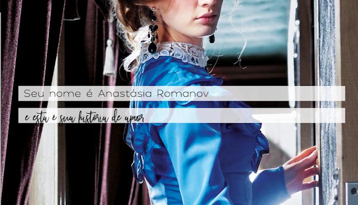 Resenha: A História de Amor de Anastásia Romanov, FabianeRibeiro
